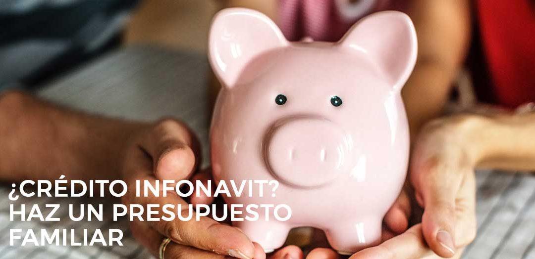 ¿Listo para solicitar un crédito hipotecario? Antes de comprometerte haz un presupuesto familiar