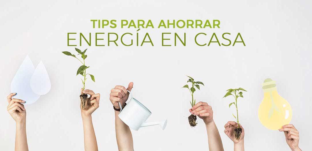 7 Tips para ahorrar energía en casa